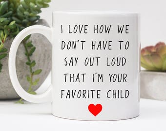 Favorite Child Mug, Mug With Saying, Father's Day Gift, Mother's Day Gift, Gift For Mom, Funny Coffee Mug, Gift For Dad, Quote Mug, Gift Mug
