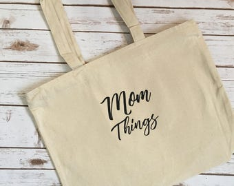 Mom Things Tote - canvas reusable mom tote - shoulder strap diaper bag - gifts for mom to be - beach bag - new mom bag - large tote for mom