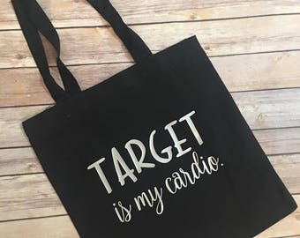 Target is my cardio Reusable Shopping Tote - Canvas Shopping Bag - gifts for mom - Mothers Day
