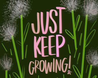 Just Keep Growing Print