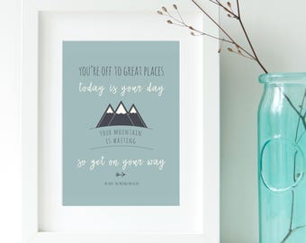 Your mountain is waiting poster | Dr Seuss quote | Inspiring posters for kids | Typography | Printed | Matted (optional)