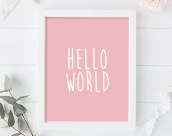 Hello World Pink Print - Pink Art Print - Quote Print - Pink Wall Art - Nursery Art - Pink Quote Art - Digital Download - Instant Art Prints