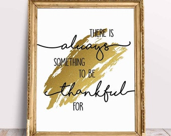 There Is Always Something To Be Thankful For - Digital Print - Gold - Home Decor - Wall Art