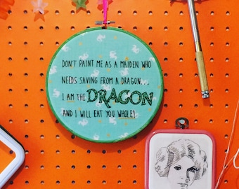 "Original Hand embroidered design 'Mighty Girl' inspirational quote. ""I am the dragon..."" Decorative hoop textile art!"