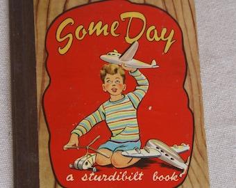 1947 Sturdibilt Book- Some Day - Vintage Children's Book - by Virginia Cunningham - Sari illustrations