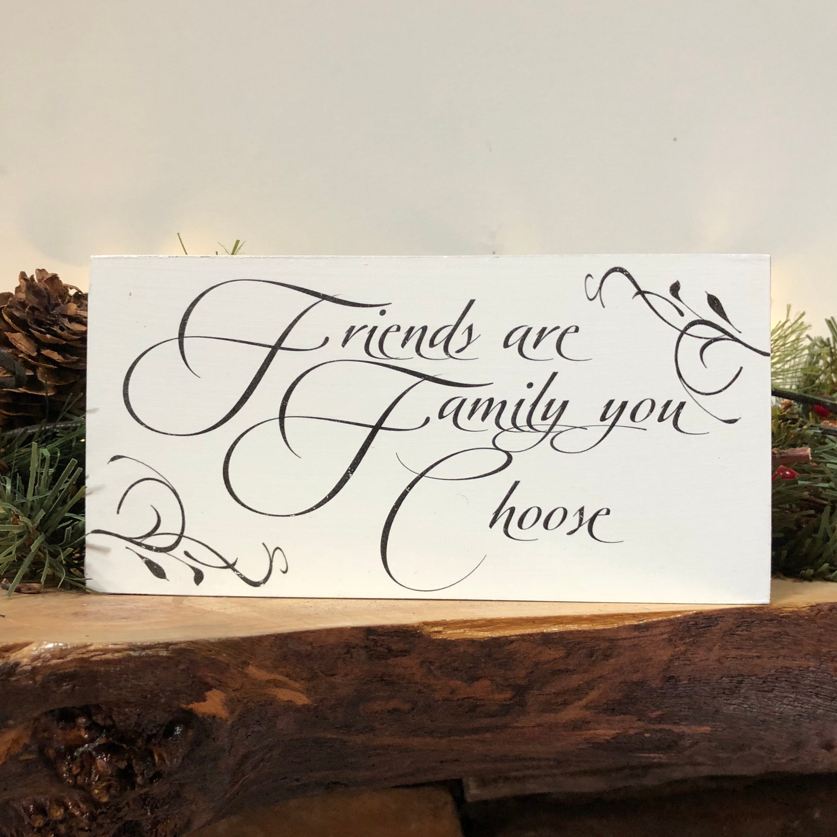 Friendship Positive Message Gift Quote Sign Friends Are Family You