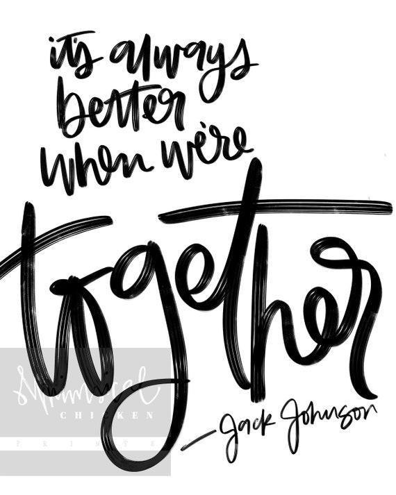 Better Together Jack Johnson Lyrics Hand Lettered Wall Art Etsy