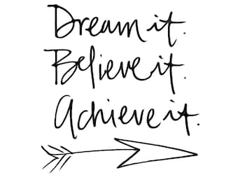 Dream it Believe it Achieve it - Hand-lettered motivational wall decor - instant download - printable art