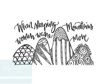 When Sleeping Women Wake, Mountains Move - Hand-lettered and drawn printable - digital download