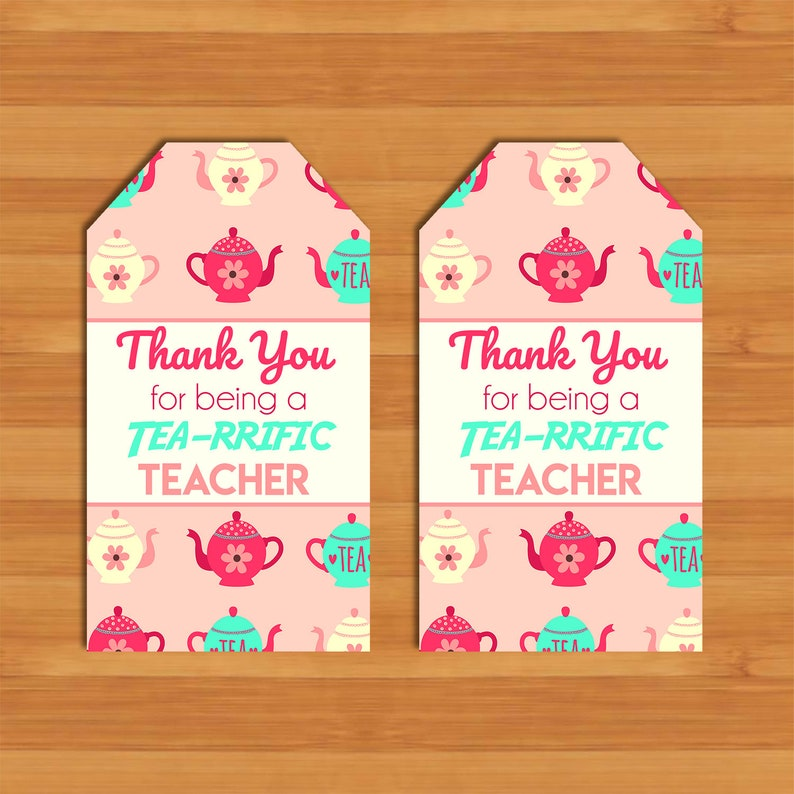 Teacher Appreciation Gift Tags - Thank You for Being a Tea-rrific Teacher - Teacher Gift Tag Thank You Tags - Tea Teacher Thank You - 100963