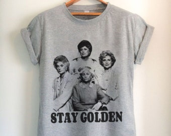 3ce3c8abfc01 Stay Golden - Golden Girls, golden girls tee, golden girls shirt, group  tees, bachelorette party tshirts matching, matching squad goals