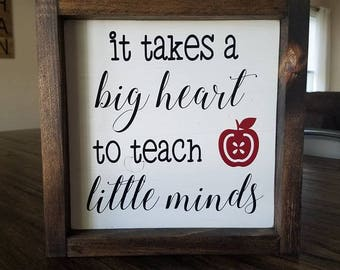 It takes a big heart to teach little minds farmhouse wood sign