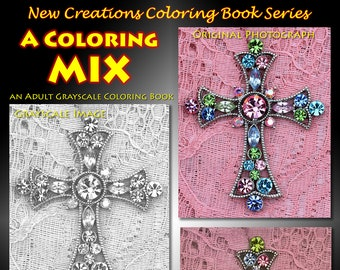 New Creations Coloring Book Series:  A COLORING MIX
