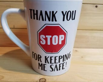 Thank you for keeping me safe coffee mug