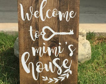 Welcome to Mimi's House | Grandma's House Sign | Wood Welcome Sign | Welcome to Nana's House