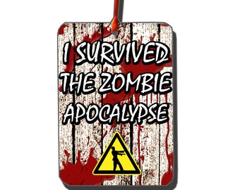 I Survived The Zombie Apocalypse Car Air Freshener - Walking Dead - Risen Dead - Zombie Gifts