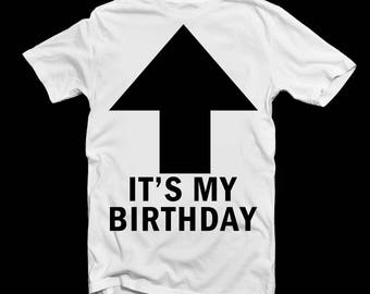ITS MY BIRTHDAY T Shirt