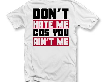 9dbad11b157 Adults Don't Hate Me Cos You Ain't Me T-Shirt | Hate | Aren't Me | Haters | Hate  Me TopChristmas Gift