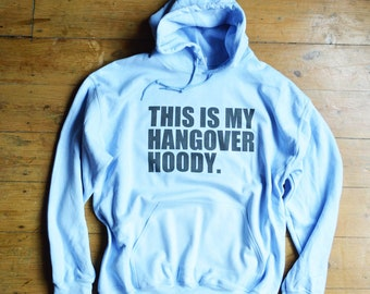b427c52505989 This Is My Hangover Hoody