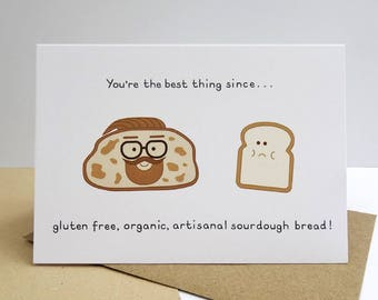 Best thing since sourdough bread greeting card - funny, sourdough bread, happy anniversary, valentine's day, father's day, mother's day