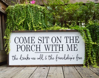 Delightful Come Sit On The Porch With Me Wood Sign, Patio Wall Decor, Deck Decor, Wall  Art, The Drinks Are Cold