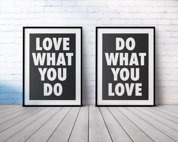 Do What You Love & Love What You Do Printable Wall Art - Set of 2 - Black and White Typography - Positive Affirmation - Instant Download