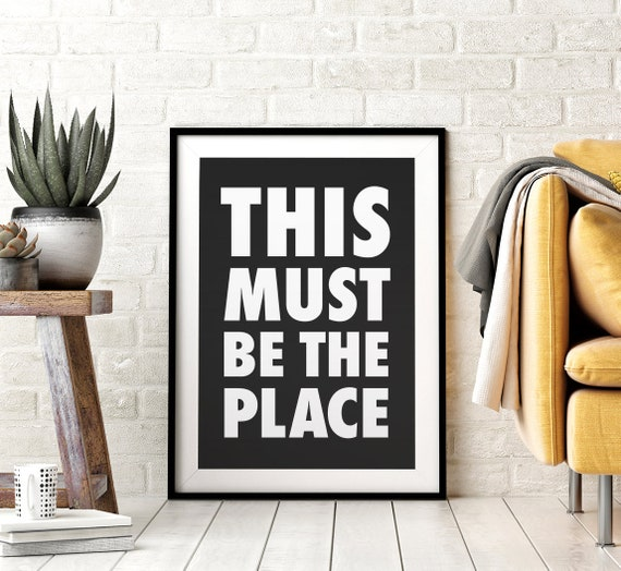 This Must Be The Place Printable Wall Art Poster, Black & White Typography, Dorm Decor, Downloadable, Entryway Sign