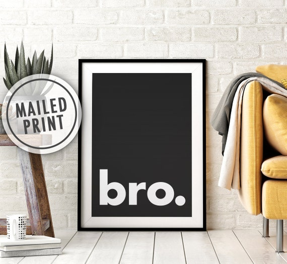Bro. Mailed Poster Print, Boys Bedroom Decor, Nursery Art, Little Brother, Printed Art, Print and Mail, 8x10, 11X14, 16x20, 18x24, 24x36