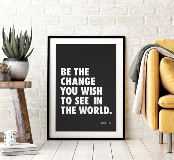 Be the Change You Wish to See in the World Printable Wall Art, Gandhi Quote, Positive Poster, Kids Room Decor, Black & White Downloadable