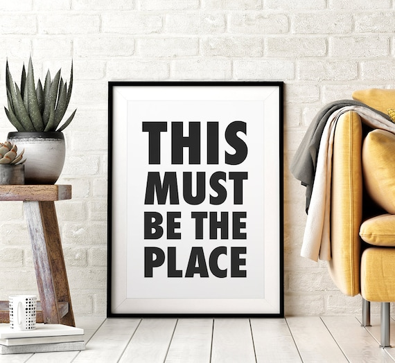 This Must Be The Place Printable Wall Art Poster, Black & White Typography, Dorm Decor, Downloadable, Minimalist Design, Signs