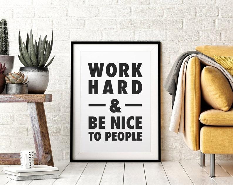 Work Hard & Be Nice To People Printable Wall Art image 0