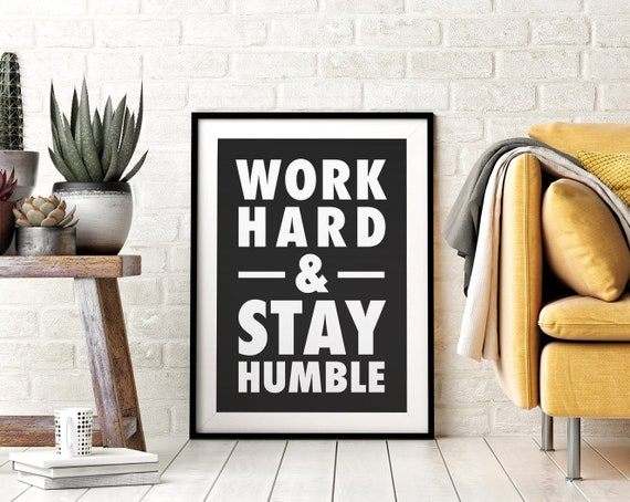 Work Hard and Stay Humble, Printable Wall Art, Positve Quotes, Office Decor, Kids Bedroom, Nursery Prints, Black & White, Downloadable