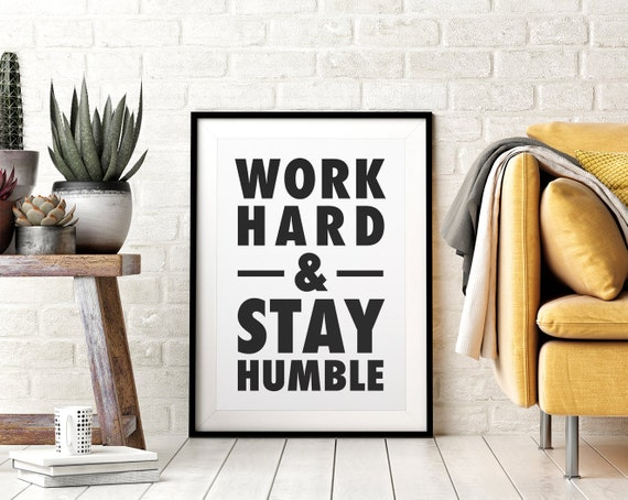 Work Hard and Stay Humble Printable Wall Art, Positive Quotes, Office Decor, Desk Decor, Kids Room Decor Ideas, Black & White, Downloadable