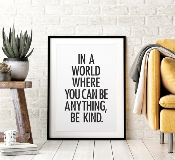 In A World Where You Can Be Anything Be Kind Printable Wall Art, Inspirational Quotes, Black and White, Office Poster Art, Downloadable Art