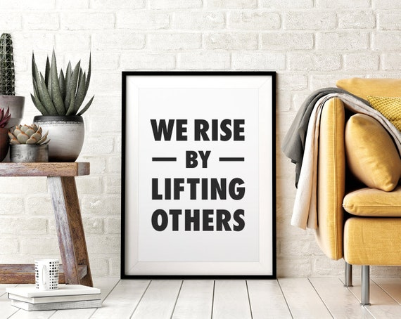 We Rise by Lifting Others Printable Wall Art, Positive Affirmation Quotes, Robert Ingersoll Quote, Home Office Decor, Downloadable