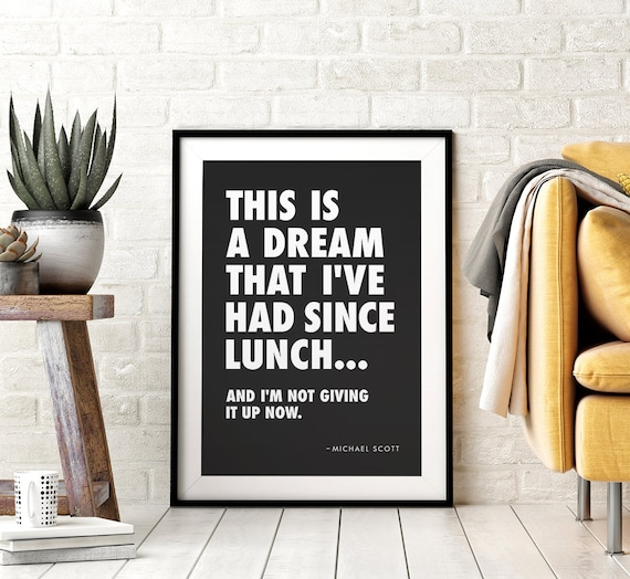 Michael Scott The Office Quote Printable Wall Art, This is a Dream I've Had Since Lunch, Black & White, Funny TV Show Quotes, Downloadable