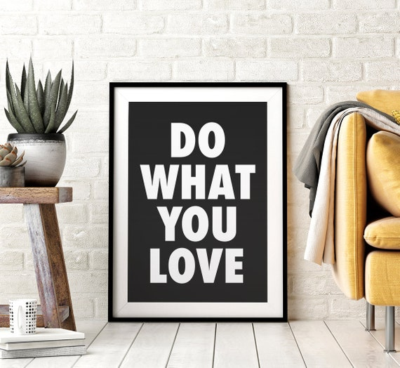 Do What You Love Printable Wall Art, Inspirational Quotes, Black and White Typography, Positive Messages, Home Office Decor, Downloadable
