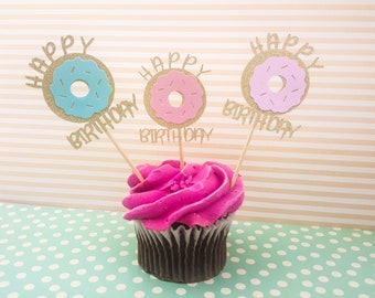 Donut Happy Birthday Cupcake Toppers - Gold Glitter/pastel - First Birthday - Party Decor - Donut Themed Birthdays (Set of 12,15,20, or 25)