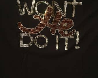 Wont He Do It Rhinestone T-Shirt