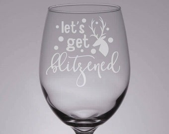 Let's Get Blitzened Wine Glass - Christmas Wine Glass - Funny Wine Glass - Gifts for Wine Lovers - Engraved Wine Glass - Gifts for Her