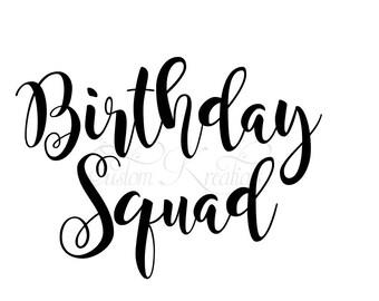 Birthday Squad;  SVG FILE ONLY