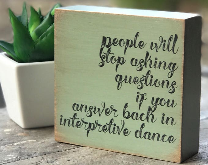SHIPS FREE ! Interpretive dance humor| Our Chunky fun freestanding block signs make great affordable gifts they'll love for any occasion