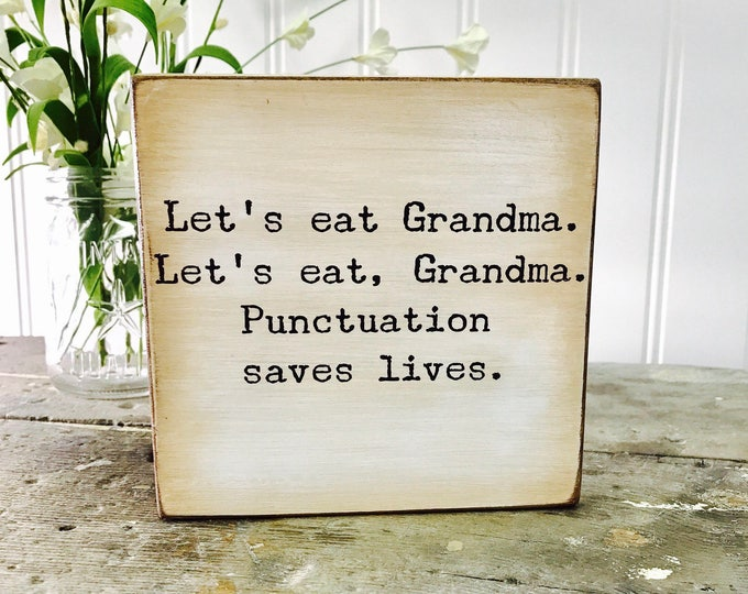 SHIPS FREE! Punctuation quote Let's eat grandma | Our Chunky freestanding quote block signs make great affordable gifts they'll love!