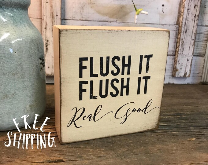 SHIPS FREE! Flush It bathroom humor | Our Chunky fun freestanding quote block signs make great affordable gifts they'll love!