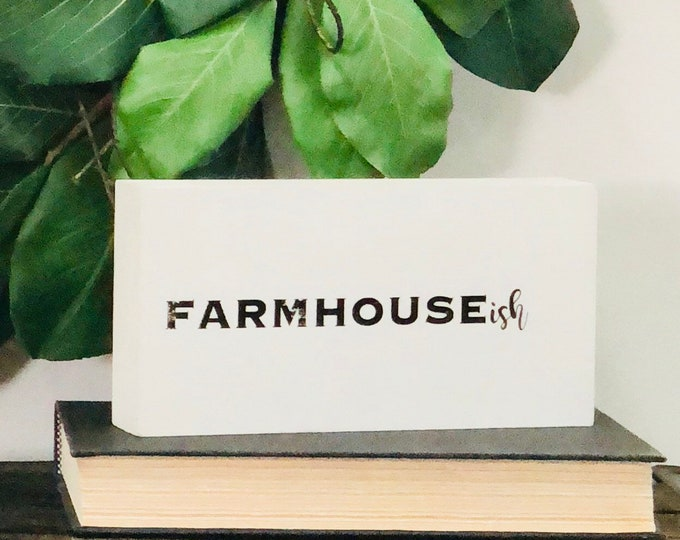 SHIPS FREE!! Farmhouseish farmhouse decor sign | Chunky freestanding quote block signs make great gifts