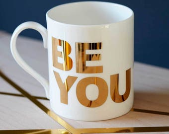 Be You - Fine Bone China Mug