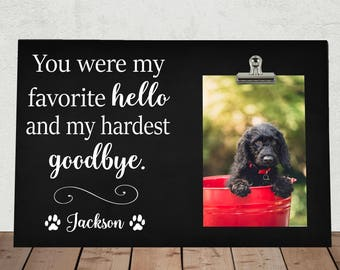 PET MEMORIAL Frame, Pet Loss gift, You Were my Favorite Hello and my Hardest Goodbye, BEREAVEMENT Gift, Dog Memorial gift, Pet Sympathy yw01