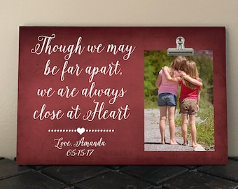 Even when we're far apart you are always close at Heart Personalized Free BFF ew01 Photo Clip Frame measures 8 x 12 BEST FRIEND gift