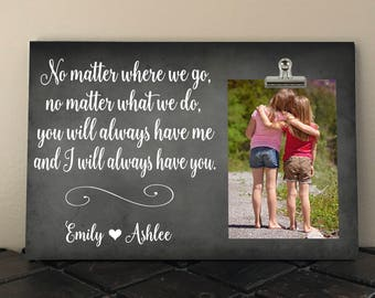 BEST FRIEND Gift, Free Design Proof and Personalization, No Matter Where We Go, BFF, Bridesmaid, Distance Best Friends Picture Frame  nm01
