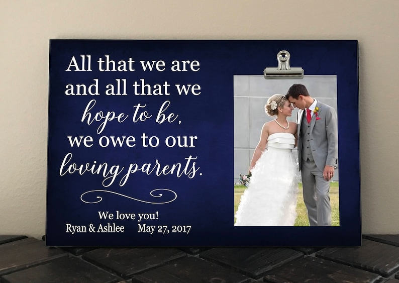 Free Design Proof and Personalization All That We Are All That We Hope To Be We Owe To Our LOVING Parents  at02 WEDDING Gift for PARENTS